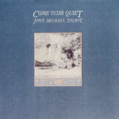 Come to the Quiet John Michael Talbot CD